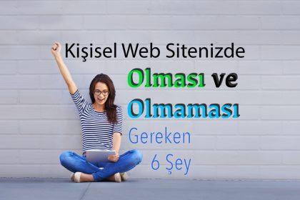 Kişisel Web Sitenizde Olması ve Olmaması Gereken 6 Şey