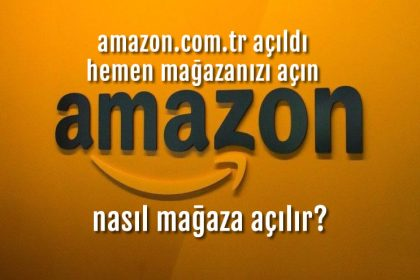 Amazon.com.tr açıldı, sizde hemen dükkanınızı açın üstelik şu anda ücretsiz!