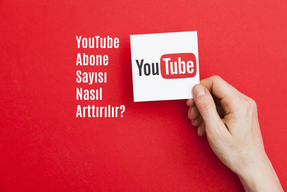 youtube abone sayısı arttırma